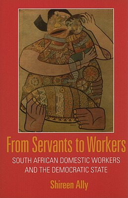From Servants to Workers By Ally, Shireen