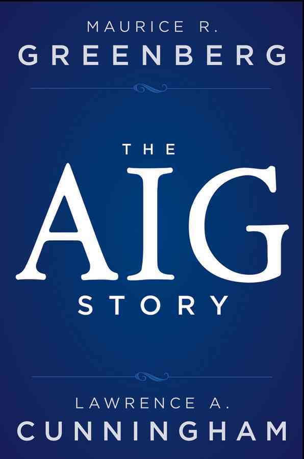 The Aig Story, + Website By Greenberg, Maurice R./ Cunningham, Lawrence A.